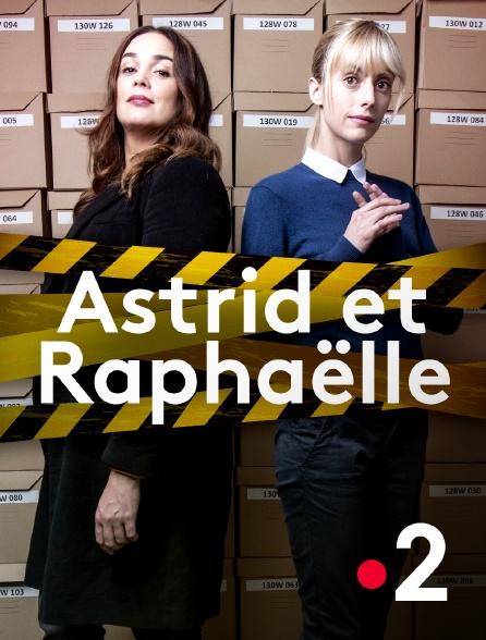 France 2 - Astrid et Raphaëlle