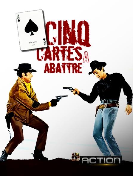 Action - Cinq cartes à abattre