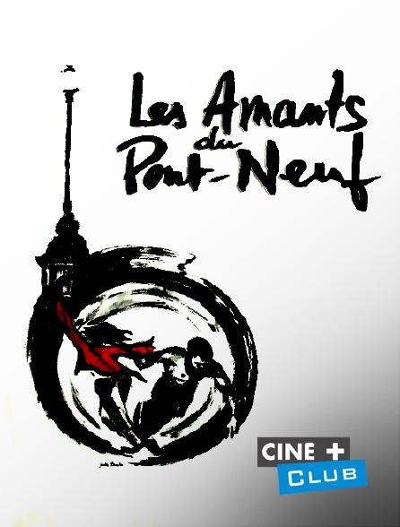 Ciné+ Club - Les amants du Pont-Neuf