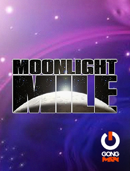GONG Max - Moonlight Mile