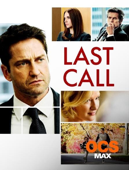 OCS Max - Last Call