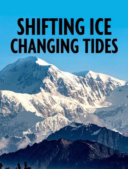 Shifting Ice + Changing Tides