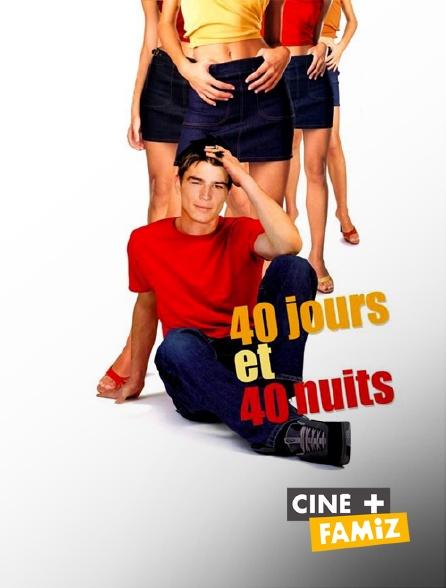 Ciné+ Famiz - 40 jours et 40 nuits