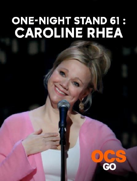 OCS Go - One-Night Stand 61 : Caroline Rhea