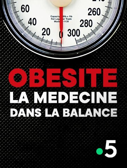 France 5 - Obésité, la médecine dans la balance