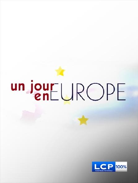 LCP 100% - Un jour en Europe