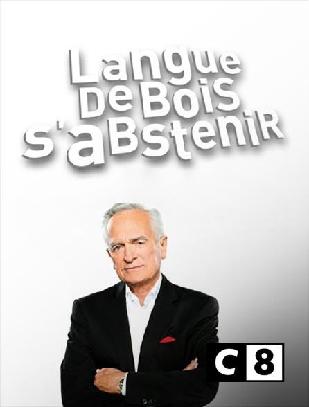 C8 - Langue de bois s'abstenir