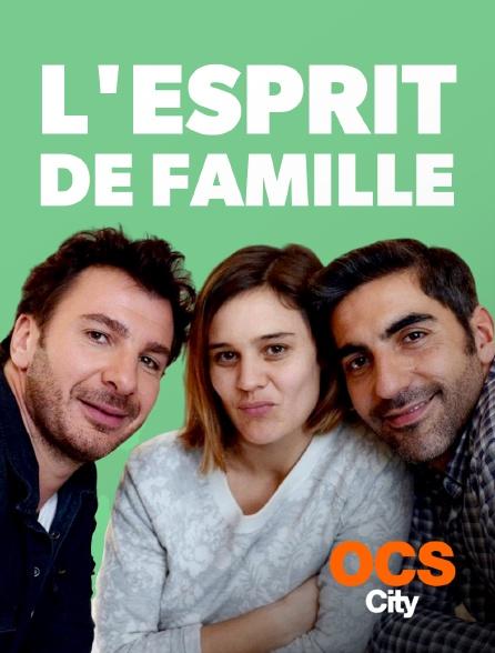 OCS City - L'esprit de famille