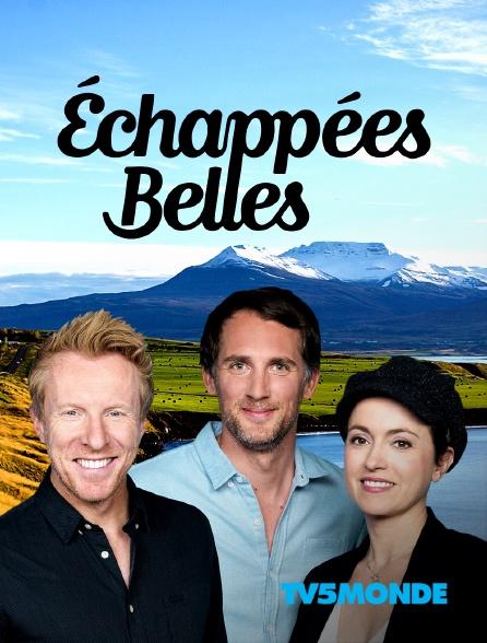 TV5MONDE - Echappées belles