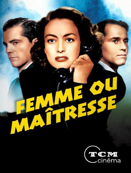 TCM Cinéma - Femme ou maîtresse