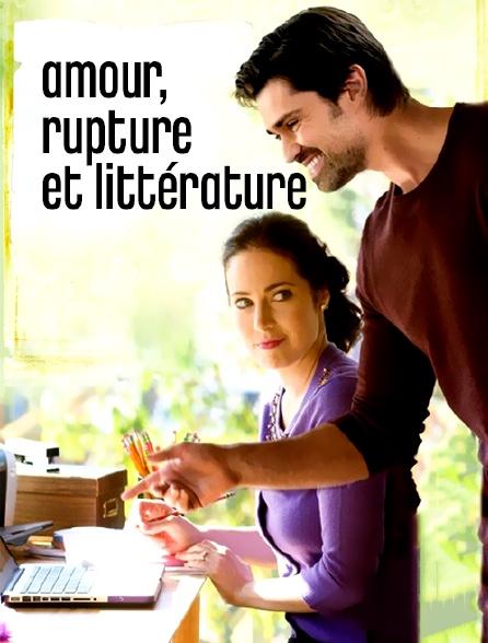 Amour, rupture et littérature
