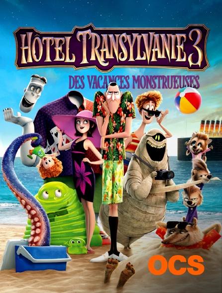 OCS - Hôtel Transylvanie 3 : des vacances monstrueuses
