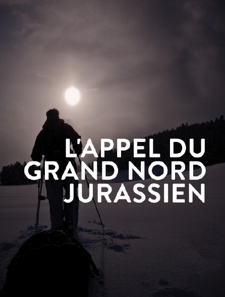 L'appel du Grand Nord jurassien