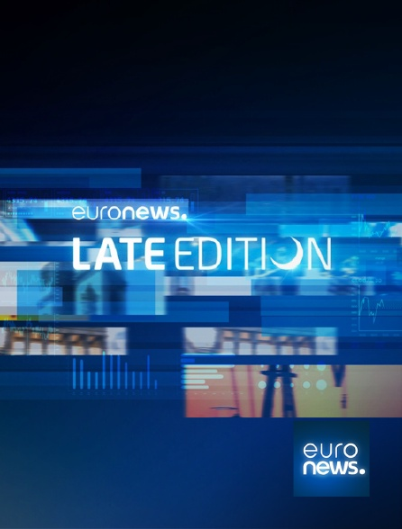 Euronews - Late Edition