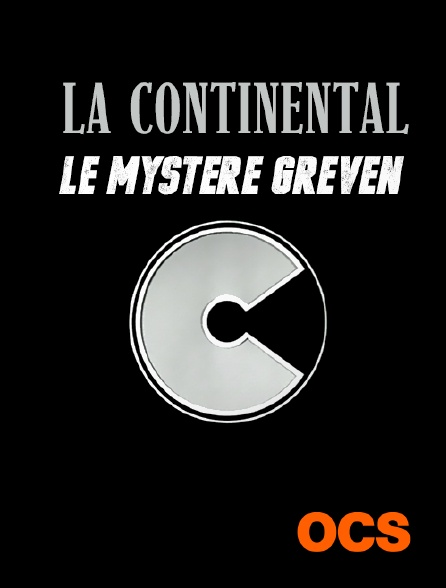 OCS - La Continental : le mystère Greven