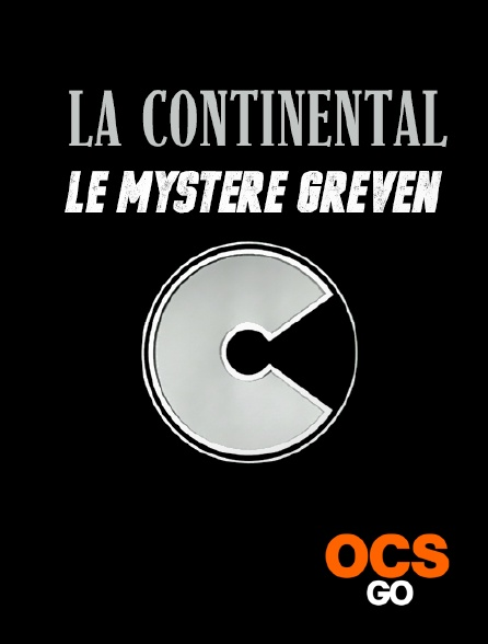OCS Go - La Continental : le mystère Greven