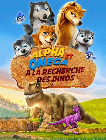 Alpha et Oméga 6 : A la recherche des dinos