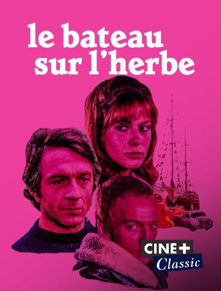 Ciné+ Classic - Le bateau sur l'herbe