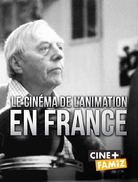 Ciné+ Famiz - Le cinéma d'animation en France