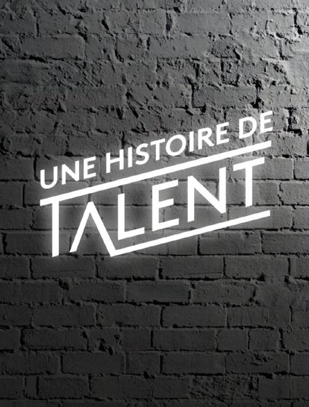 Une histoire de talent