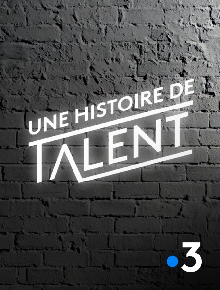 France 3 - Une histoire de talent