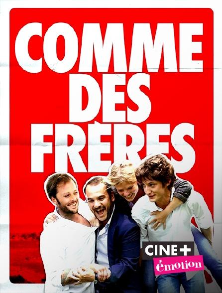 Ciné+ Emotion - Comme des frères