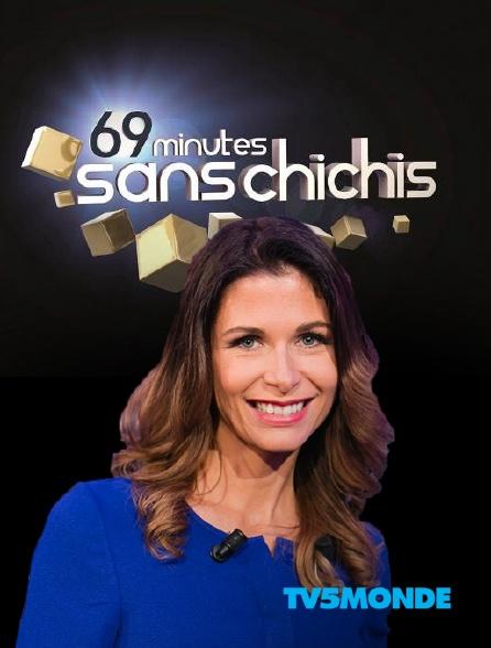 TV5MONDE - 69 minutes sans chichis