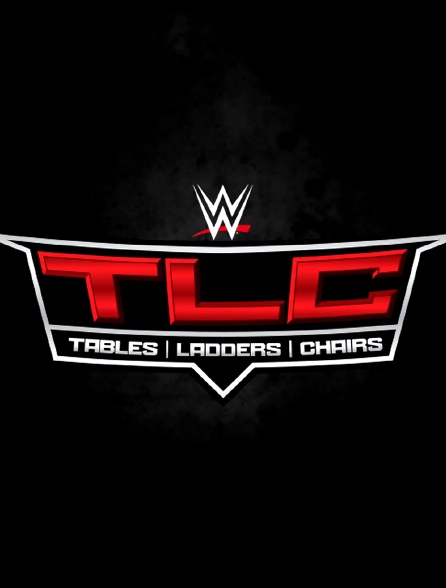 WWE TLC : Tables, Ladders & Chairs 2018