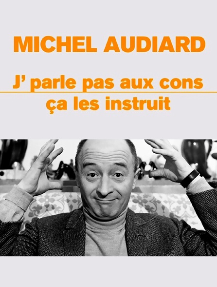 Michel Audiard : J'parle pas aux cons ça les instruit