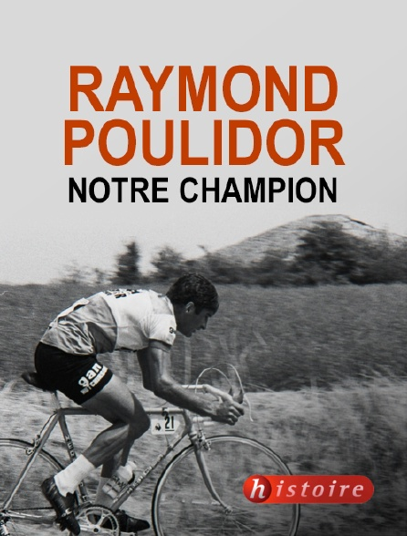 Histoire - Raymond Poulidor, notre champion