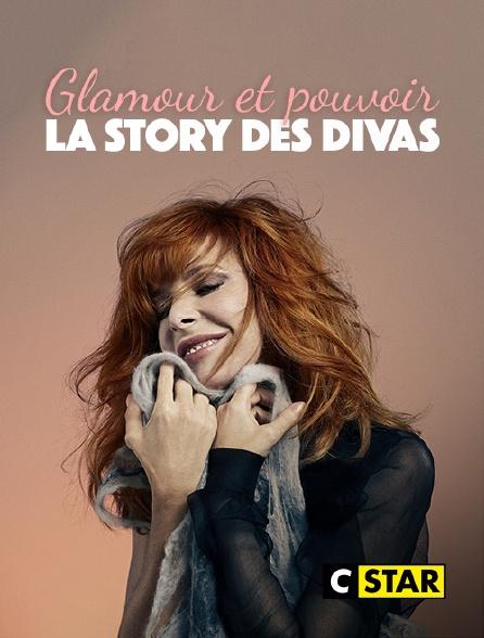 CSTAR - Glamour et pouvoir, la story des divas