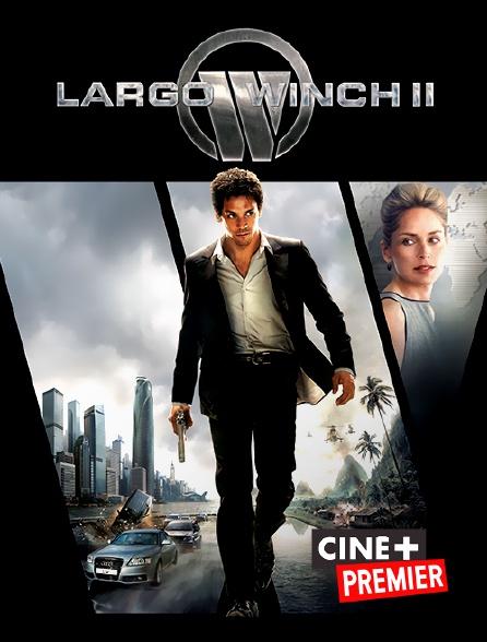 Ciné+ Premier - Largo Winch 2