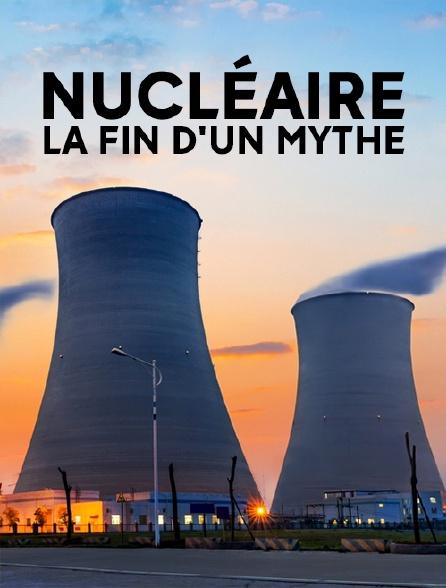 Nucléaire, la fin d'un mythe