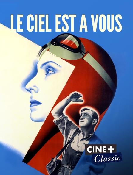 Ciné+ Classic - Le ciel est à vous