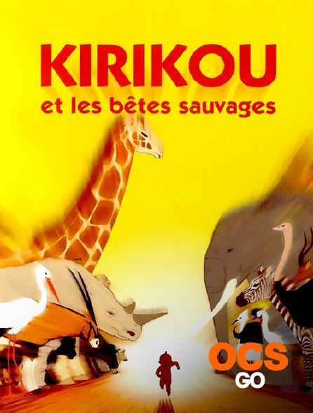 OCS Go - Kirikou et les bêtes sauvages