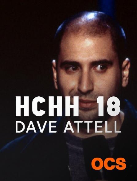 OCS - HCHH 18 : Dave Attell