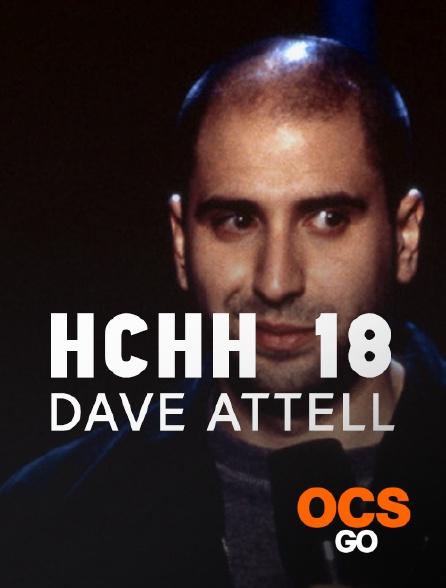 OCS Go - HCHH 18 : Dave Attell
