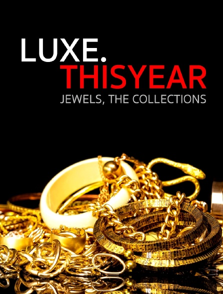 Luxe.Thisyear « Jewels, The Collections »
