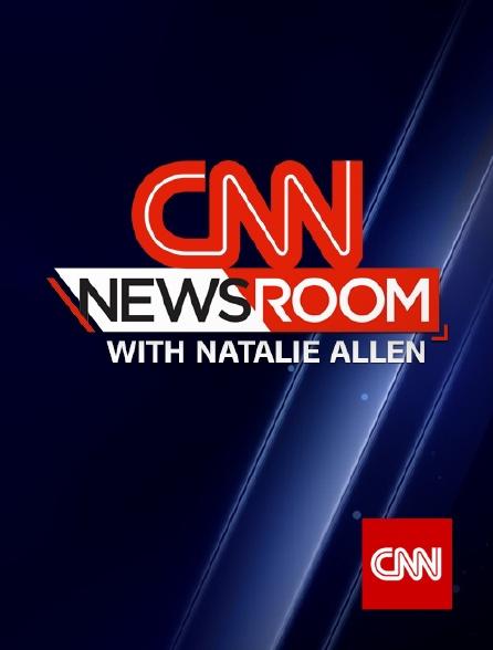 CNN - CNN Newsroom with Natalie Allen