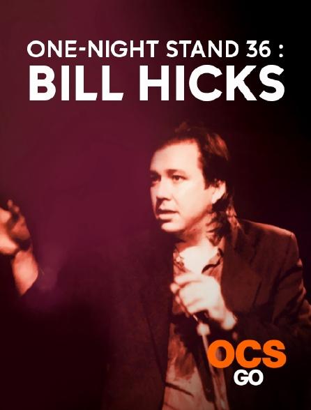 OCS Go - One-Night Stand 36 : Bill Hicks