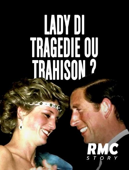 RMC Story - Lady Di : Tragédie ou Trahison ?