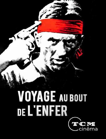 TCM Cinéma - Voyage au bout de l'enfer
