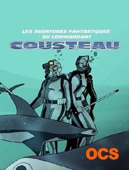 OCS - Les aventures fantastiques du commandant Cousteau