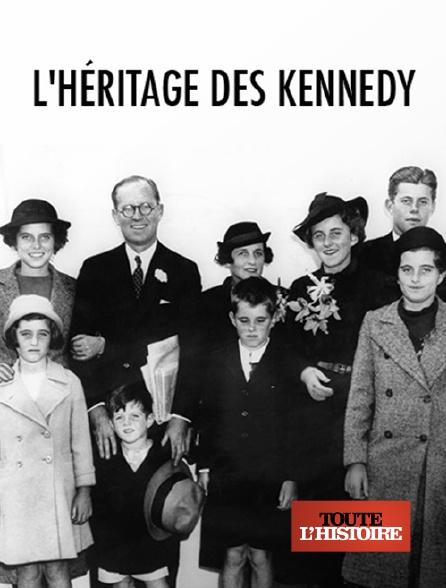 Toute l'histoire - L'héritage des Kennedy