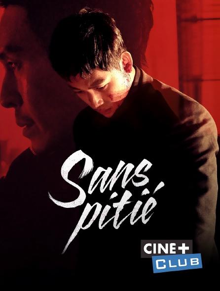 Ciné+ Club - Sans pitié