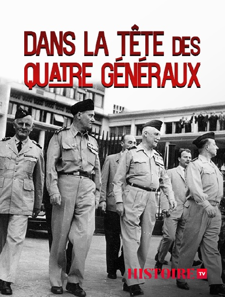 HISTOIRE TV - Dans la tête des quatre généraux