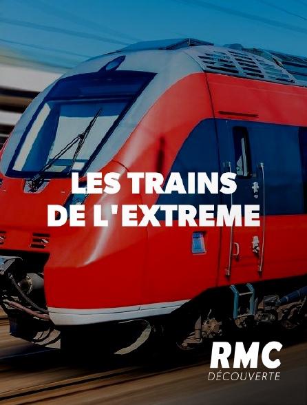 RMC Découverte - Les trains de l'extrême