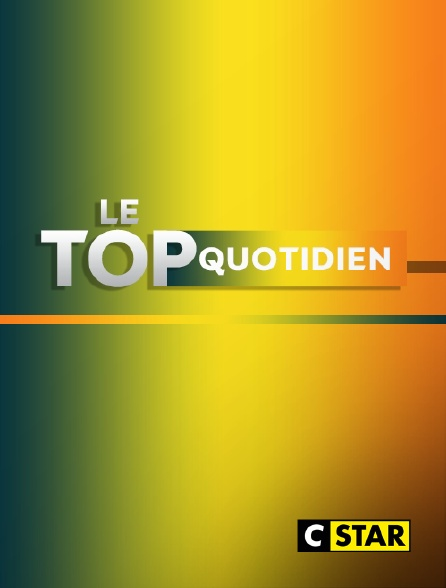 CSTAR - Le top quotidien