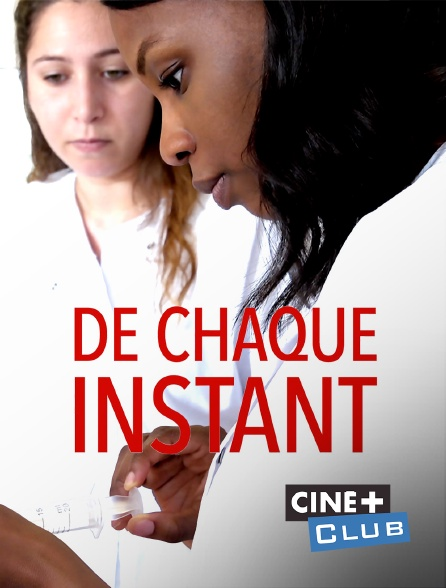 Ciné+ Club - De chaque instant