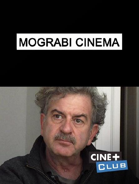 Ciné+ Club - Mograbi cinéma